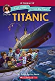 The American Girl: Real Stories From My Time: The Titanic