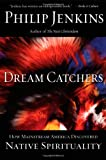 Dream Catchers, Philip Jenkins, 0195161157