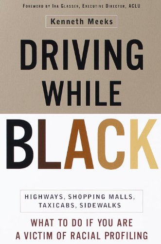 Driving While Black: Highways, Shopping Malls, Taxi Cabs, Sidewalks: How to Fight Back if You Are a Victim of Racial - Mall Broadway Shopping