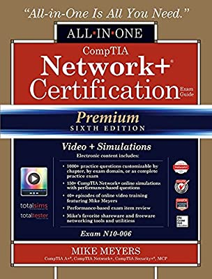 CompTIA Network+ Certification All-in-One Exam Guide (Exam N10-006), Premium Sixth Edition with Online Performance-Based Simulations and Video Training (Certification & Career - OMG)