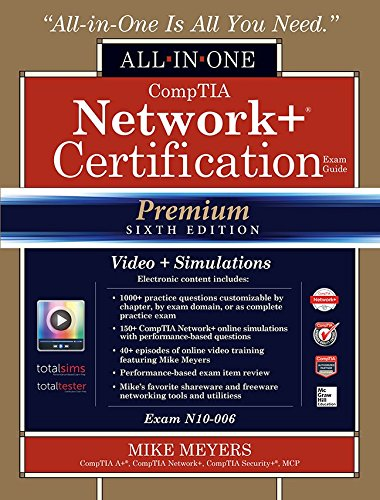 CompTIA Network+ Certification All-in-One Exam Guide (Exam N10-006), Premium Sixth Edition with Online Performance-Based Simulations and Video Training by McGraw-Hill Education