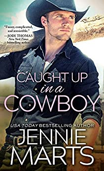 Caught Up in a Cowboy (Cowboys of Creedence) by [Marts, Jennie]