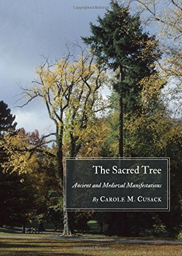 The Sacred Tree: Ancient and Medieval (Sacred Tree)