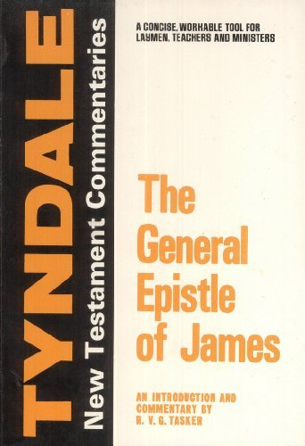 The General Epistle Of James  An Introduction And Commentary  Tyndale New Testament Commentaries