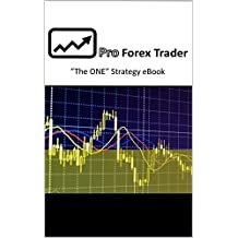 """Pro Forex Trader """"The ONE"""" Strategy"""