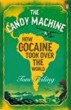 Front cover for the book The Candy Machine: How Cocaine Took Over the World by Tom Feiling