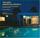 The New American House 2: Innovations in Residential Design and Construction: 30 Case Studies (New American Architecture) (v. 2)
