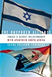 Image of The Unspoken Alliance: Israel's Secret Relationship with Apartheid South Africa