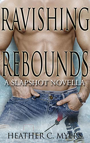 Ravishing Rebounds: A Slapshot Novella (Slapshot Series Book 10) by [Myers, Heather C.]
