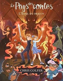 Le Pays des contes 03: L'éveil du dragon, Colfer, Chris