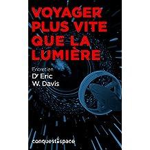Voyager plus vite que la lumière: Entretien avec le Dr Eric W. Davis (Conquest.Space t. 5) (French Edition)