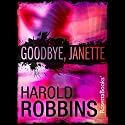Goodbye, Janette Audiobook by Harold Robbins Narrated by Barbara Rosenblat