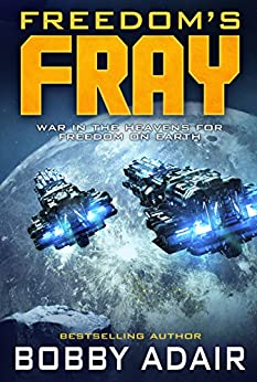 Freedom's Fray (Freedom's Fire Book 3) by [Adair, Bobby]