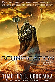 Reunification: Two Worlds Book #1 by [Cerepaka, Timothy L.]