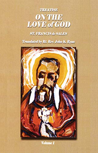 Amazon Treatise On The Love Of God Vol I Book 1 6 Ebook St