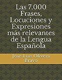 img - for Las 7.000 Frases, Locuciones y Expresiones m s relevantes de la Lengua Espa ola (Spanish Edition) book / textbook / text book