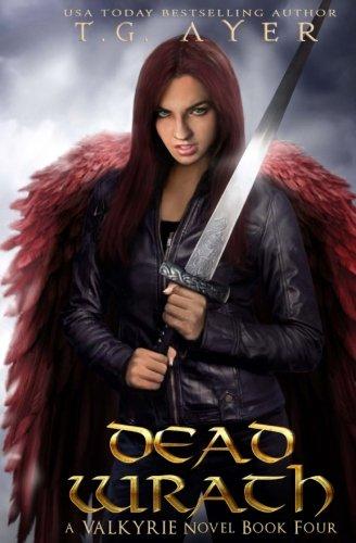 Dead Wrath: A Valkyrie Novel - Book 4 (The Valkyrie Series) (Volume 4)