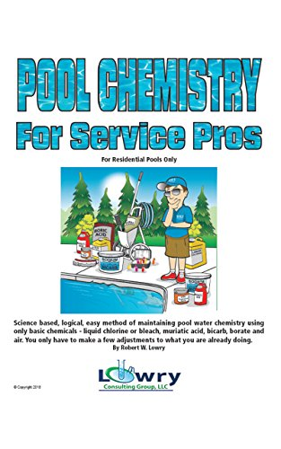 Pool Chemistry for Service Pros: For Residential Pools Only (Swimming Pool Water Chemistry)
