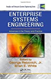 Enterprise Systems Engineering: Advances in the Theory and Practice (CRC Complex and Enterprise Systems Engineering)
