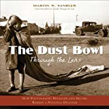 The Dust Bowl Through the Lens: How Photography Revealed and Helped Remedy a National Disaster, Books Central