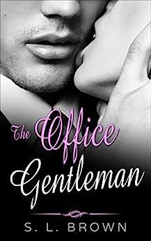 The Office Gentleman (Romance, Erotica, Redemption, Secrets Book 1) by [Brown, S.L]