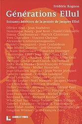 Générations Ellul - 60 héritiers de la pensée de Jacques Ellul