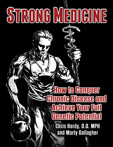 Strong Medicine: How to Conquer Chronic Disease and Achieve Your Full Athletic -