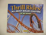 Thrill Rides!: All about Roller Coasters