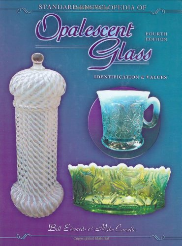 Standard Encyclopedia of Opalescent Glass: Identification & Values