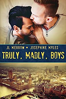 Truly, Madly, Boys (Mad About the Brit Boys Book 5) by [Merrow, JL, Myles, Josephine]