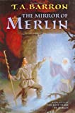The Mirror of Merlin, T. A. Barron, 0399234551