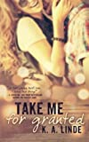 Take Me for Granted (Volume 1)