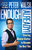 Enough Already!: Clearing Mental Clutter to Become the Best You