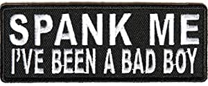Spank Me I've been a Bad Boy Patch - By Ivamis Trading - 4x1.5 inch