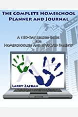 The Complete Homeschool Planner and Journal: A 180-Day Record Book for Homeschoolers and Involved Parents Paperback