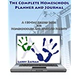 The Complete Homeschool Planner and Journal: A 180-Day Record Book for Homeschoolers and Involved Parents