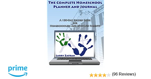 The Complete Homeschool Planner and Journal: A 180-Day Record Book ...
