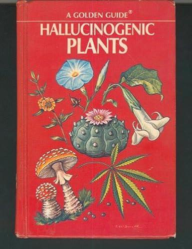 hallucinogenic plants a golden guide richard evans schultes rh amazon com golden guide to hallucinogenic plants abebooks Hallucinogenic Plants in North America