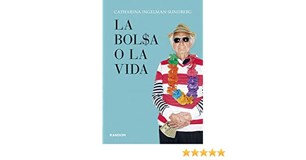 La bolsa o la vida (RANDOM): Amazon.es: Ingelman-Sundberg, Catharina, Joaquín Francisco González Moya;: Libros