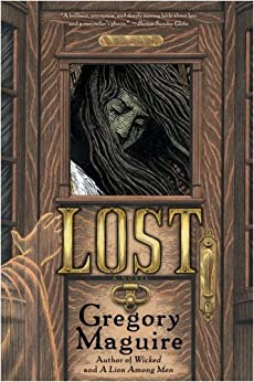 Lost: A Novel by [Maguire, Gregory]