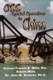 OSS Special Operations in China, Frank Mills and John W. Brunner, 0932572405