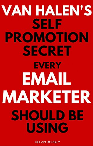 Van Halen's Self Promotion Secret Every Email-Marketer Should Be Using for $<!---->