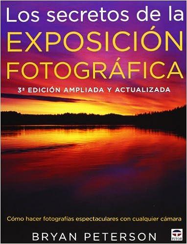Portada libro Los Secretos De La Exposición Fotográfica