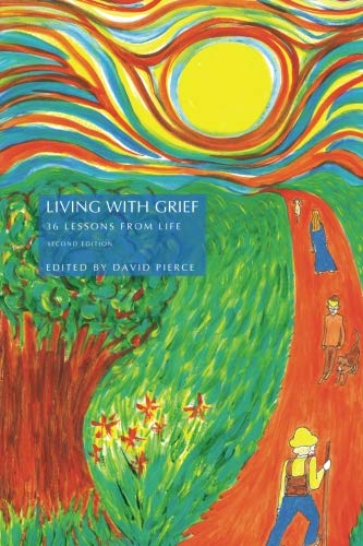 Living with Grief: 36 Lessons from Life