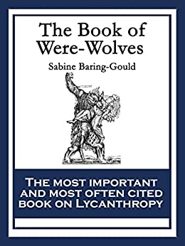 Amazon.com: The Book of Were-Wolves eBook: Sabine Baring