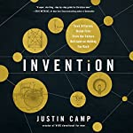 Invention: Think Different; Break Free From the Culture Hell Bent on Holding You Back | Justin J. Camp