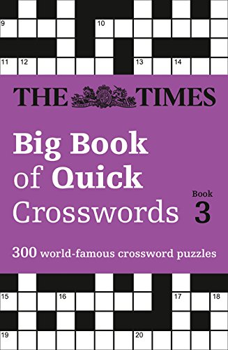 The Times Big Book of Quick Crosswords Book 3: 300 World-Famous Crossword Puzzles pdf