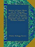 img - for Masters of Space: Morse and the Telegraph; Thompson and the Cable; Bell and the Telephone; Marconi and the Wireless Telegraph; Carty and the Wireless Telephone book / textbook / text book