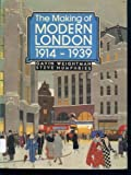 The Making of Modern London: 1914-1939