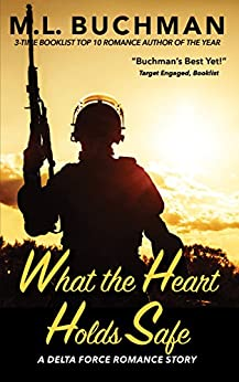 What the Heart Holds Safe (Delta Force Short Stories Book 4) by [Buchman, M. L.]